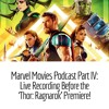 Marvel Movies Podcast Part IV: Live at Flix Brewhouse for the Thor: Ragnarok premiere
