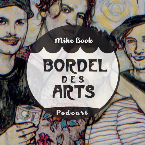 Mike Book | Bordel des Arts Podcast #007
