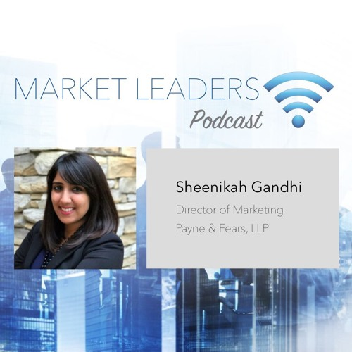 "Market Leaders Podcast Episode 8: ""Introducing New Technology to a Law Firm"" with Sheenika Gandhi"