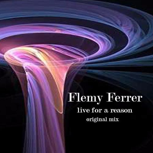 Flemy Ferrer - Live For A Reason (original Mix)
