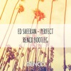 Ed Sheeran - Perfect (Renco Bootleg) ★ Free Download in Description ★
