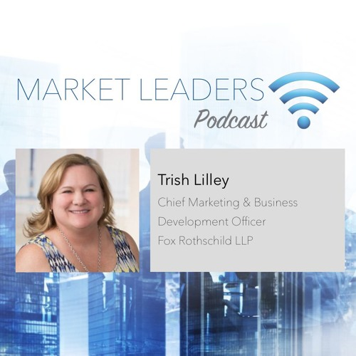 """Market Leaders Podcast Episode 11: """"Mentoring a Marketing Department to Success"""" with Trish Lilley"""