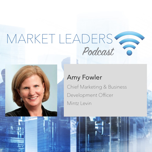 "Market Leaders Podcast Episode 13: ""Taking the Chance out of Lateral Integration"" with Amy Fowler"
