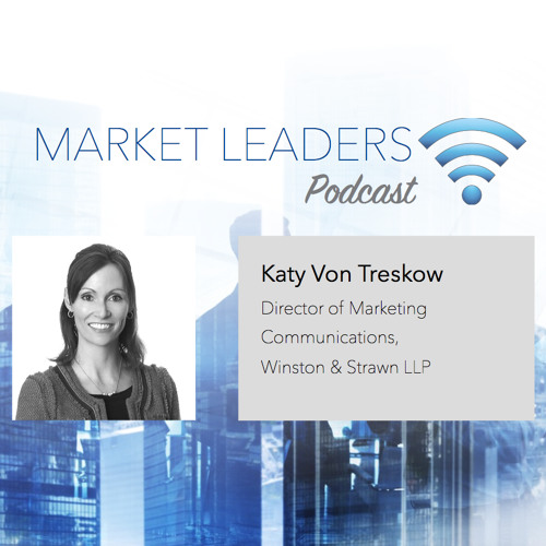 """Market Leaders Podcast Episode 15: """"The Key Ingredients of a Strategic Plan"""" with Katy Von Treskow"""