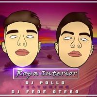 Ropa Interior Remix Dj Pollo Ft Dj Fede Otero