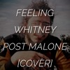 Feeling Whitney - Post Malone [Cover]