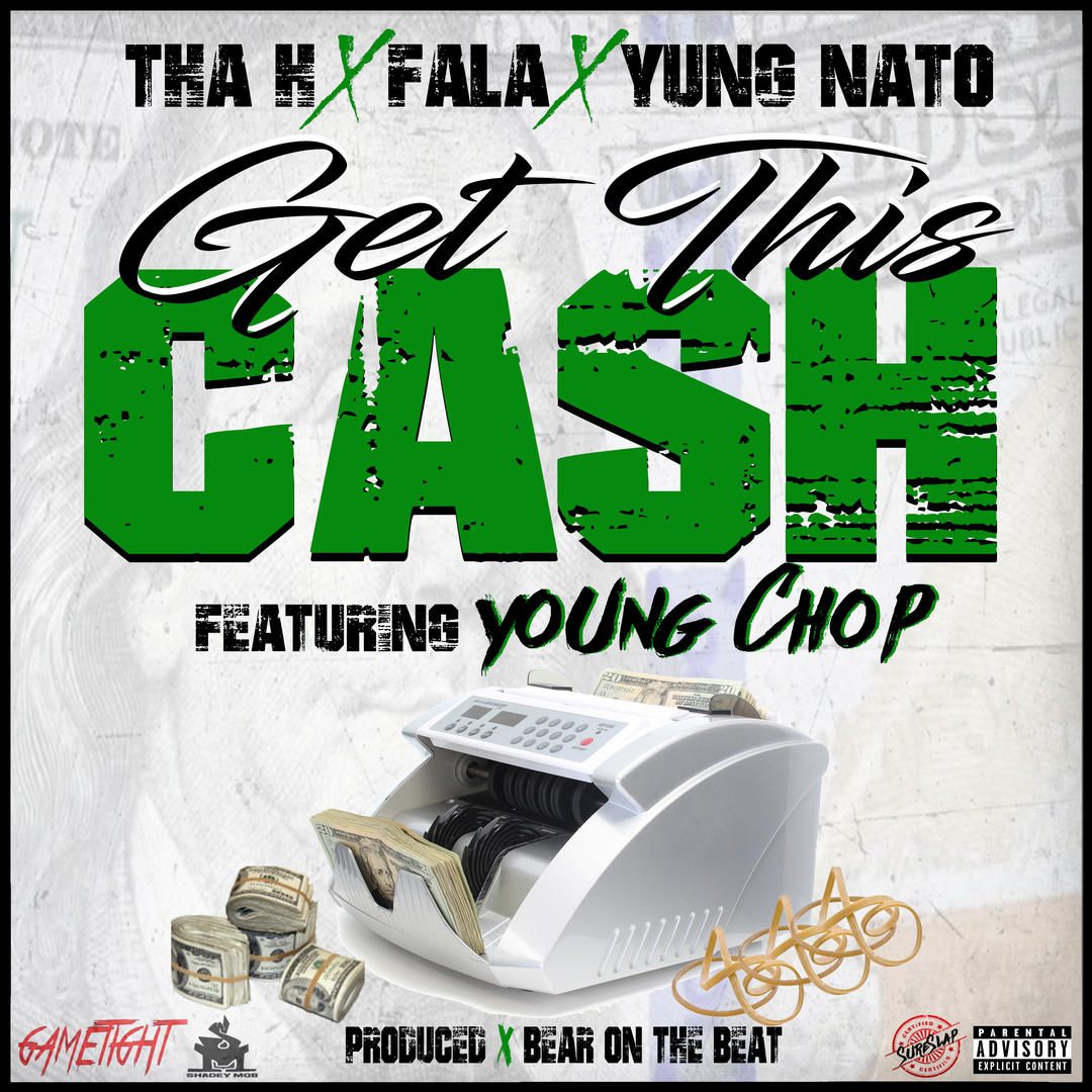 Tha H x Fala x Yung Nato Ft. Young Chop - Get This Cash (Prod. Bear on the Beat) [Thizzler.com Exclu