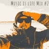 Music is life Mix #2
