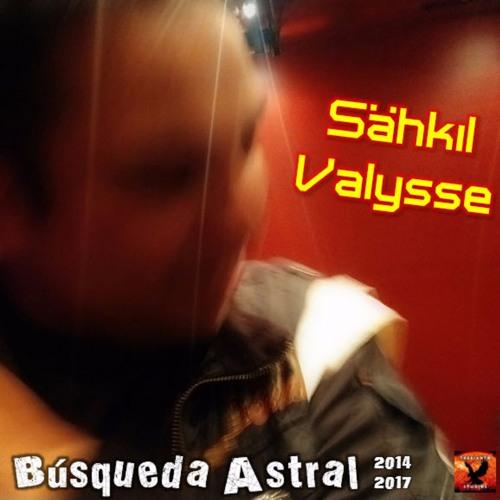 Búsqueda Astral (2014-2017) | Sähkil Valysse