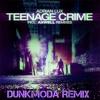 Teenage Crime - Adrian Lux (DunkModa Remix)