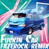 ゆるふわギャング - Fuckin' Car(fazerock remix)