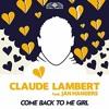 Claude Lambert Feat. Jan Hangers - Come  Back To Me Girl (Unizon Remix Edit)