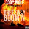 Breezway Boom'n Feat. FortyEight0H (Prod. by Cody Wolf & FortyEight0H  |  NOT OFFICIAL AUDIO