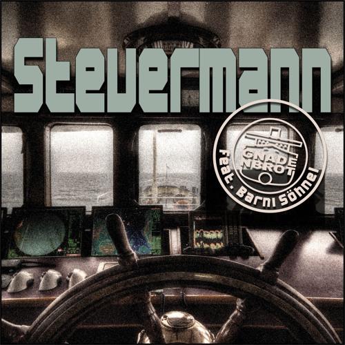 Steuermann - Gnadenbrot feat. Barni Söhnel