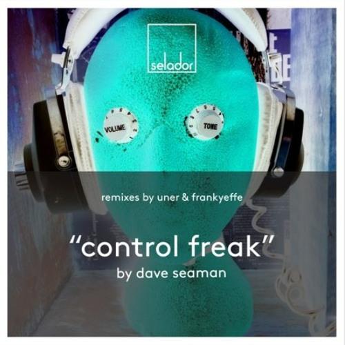 Dave Seaman - Control Freak [Selador Recordings] **FULL LENGTH PREVIEWS**