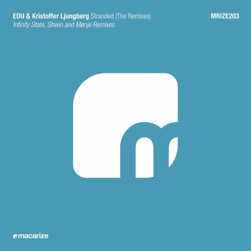 EDU & Kristoffer Ljungberg - Stranded (Shwin Remix) [Macarize]