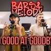 Too Good At Goodbyes - Bars And Melody Cover