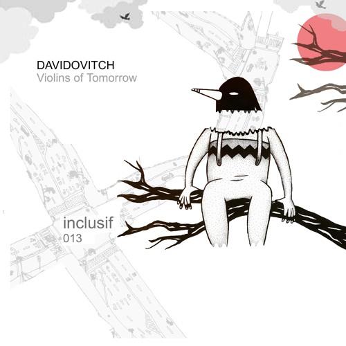 inclusif 013 - Davidovitch 'Violins of Tomorrow' Previews
