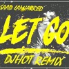 Saad Lamjarred - Let Go -Dj Hot Remix - سعد المجرد - Let Go