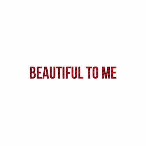 Beautiful To Me