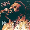 Teddy Pendergrass - Come Go With Me (DJ CASTLE REMIX)