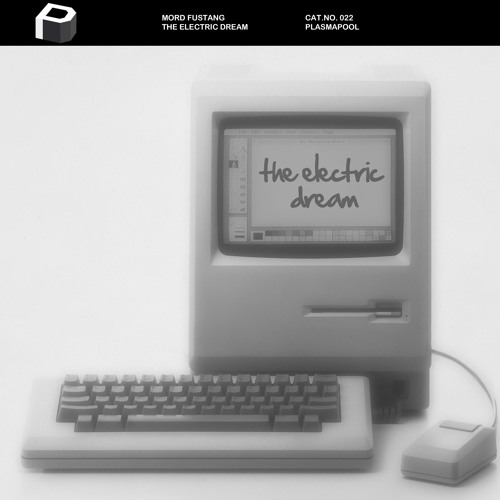 Mord Fustang - The Electric Dream