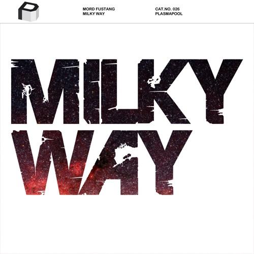 Mord Fustang - Milky Way