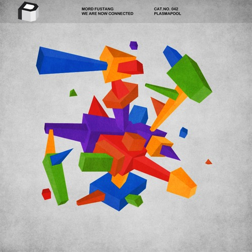 Mord Fustang - We Are Now Connected