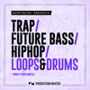 Production Master - Trap / Future Bass / Hip-hop Loops & Drums