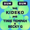 🔥Kideko Tinie Tempah Becky G - Dum Dum (Groove Boy Remix)🔥🎷 [CLICK BUY FREE DOWNLOAD]🔥