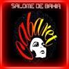 Salomé De Bahia - Outro Lugar
