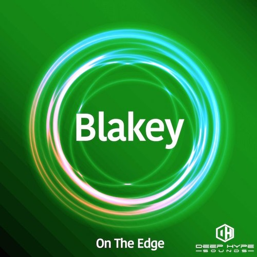 Blakey - On The Edge - Deep Hype Sounds Out December 1st