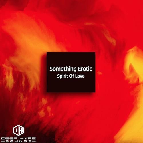 Something Erotic - Spirit Of Love