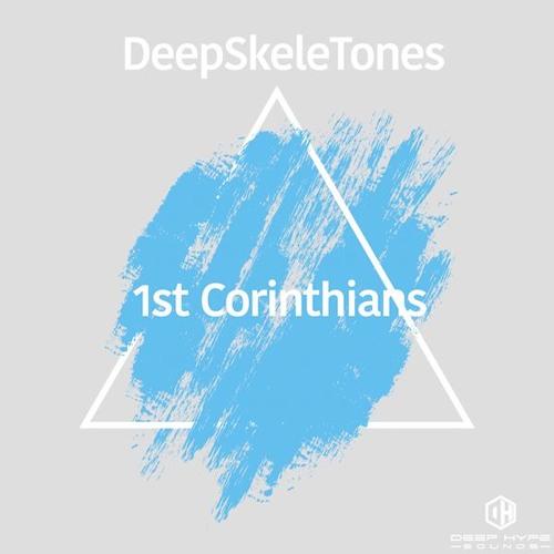 DeepSkeleTones - 1st Corinthians (SkeleTai Kjv Mix)- Deep Hype Sounds Out December 12th