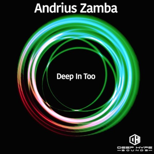 Andrius Zamba - Deep In Too - Deep Hype Sounds out December 15th