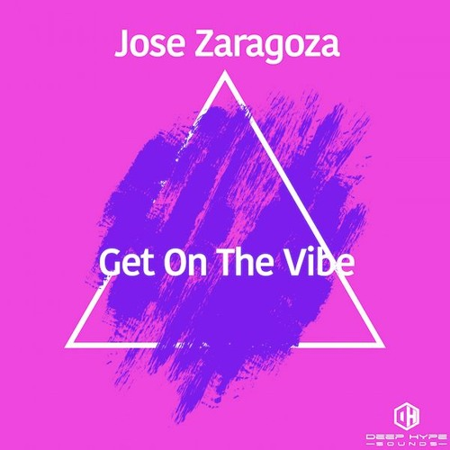 Jose Zaragoza - Get on The Vibe - Deep Hype Sounds Out December 18th