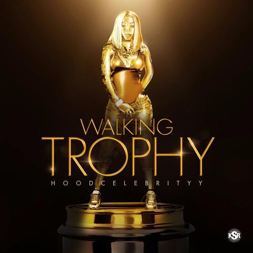 Walking Trophy - Hoodcelebrityy