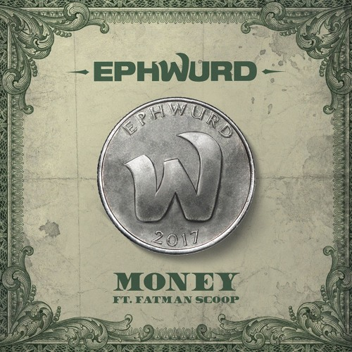 Ephwurd - Money (ft. Fatman Scoop)