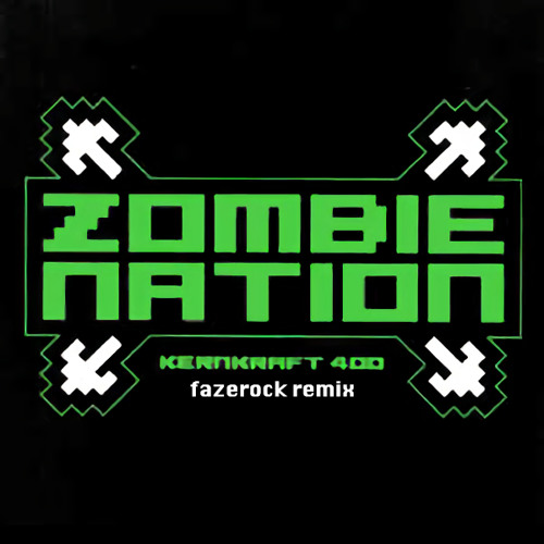 Zombie Nation - Kernkraft 400(fazerock remix)
