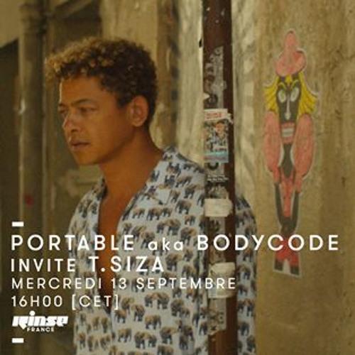 Rinse France - Portable Aka Bodycode Invite TSiza   13 Septembre 2017