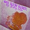 Download Wax Room Remix (Ya Boy Scott) Mp3