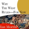 Why The West Rules - For Now By Ian Morris Audiobook Excerpt