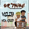 Welzy - Ur Thing Ft Wisa Gried (Prod.BY SkillisBeatZ)
