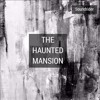 The Haunted Mansion - Single