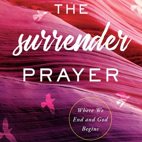 The Surrender Prayer Audio Edition
