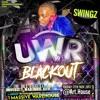 #UWR17 - Blackout Set Good Bashment Mixed By @DeejaySwingz