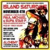 PAUL MICHAEL & SUPA STAR P LIVE AT ISLAND SATURDAYS ON NOV 4