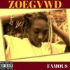 ZoeGvwd - Famous