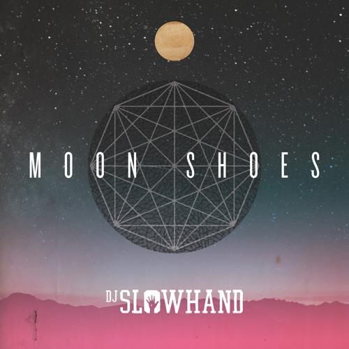 MOONSHOES - DJ SLOWHAND