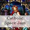 Catholic Space Jam
